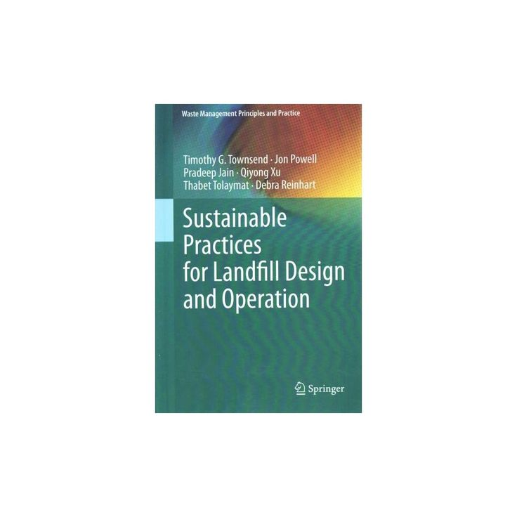 Sustainable Practices for Landfill Desig ( Waste Management Principles and Practice) (Hardcover)