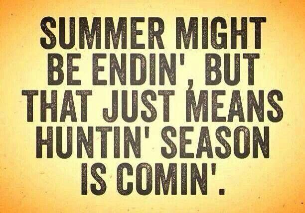 I can't wait for hunting season