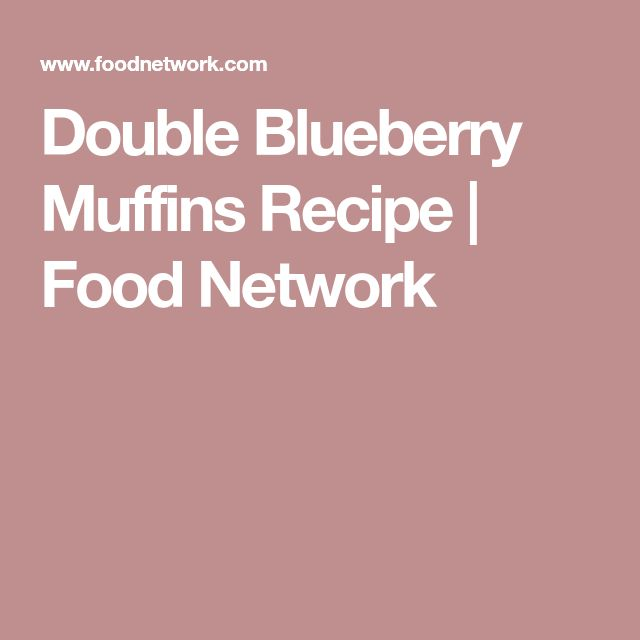 Double Blueberry Muffins Recipe   Food Network