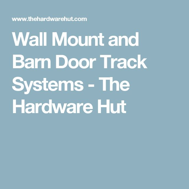 Wall Mount and Barn Door Track Systems - The Hardware Hut