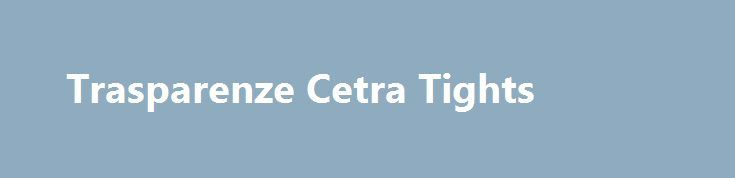 Trasparenze Cetra Tights
