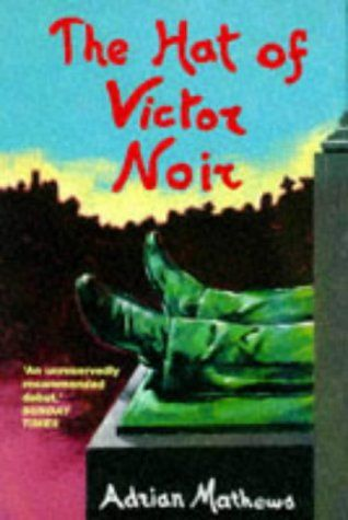 The Hat of Victor Noir. Can't believe it's almost 20 years since I bought this based on its cover. It was an excellent punt. I might re-read ahead of going to Paris.