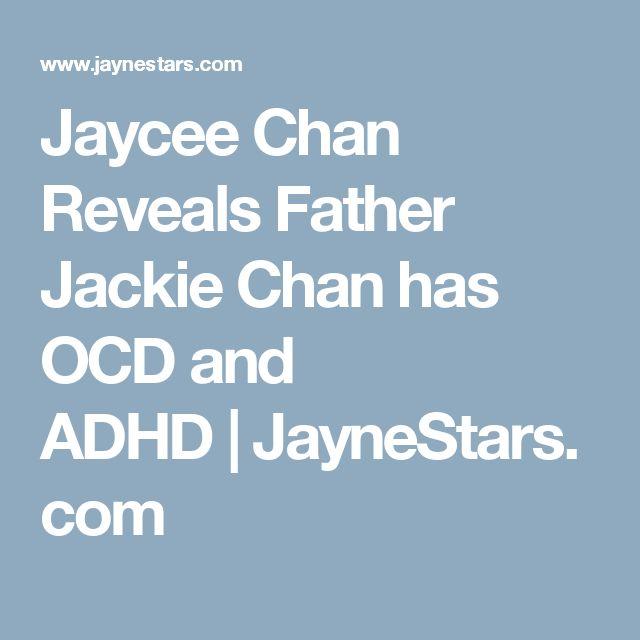 Jaycee Chan Reveals Father Jackie Chan has OCD and ADHD|JayneStars.com
