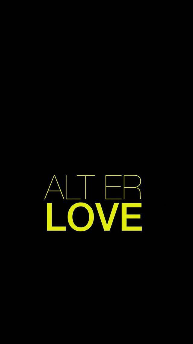 alt er love wallpaper   .background.   Pinterest ...