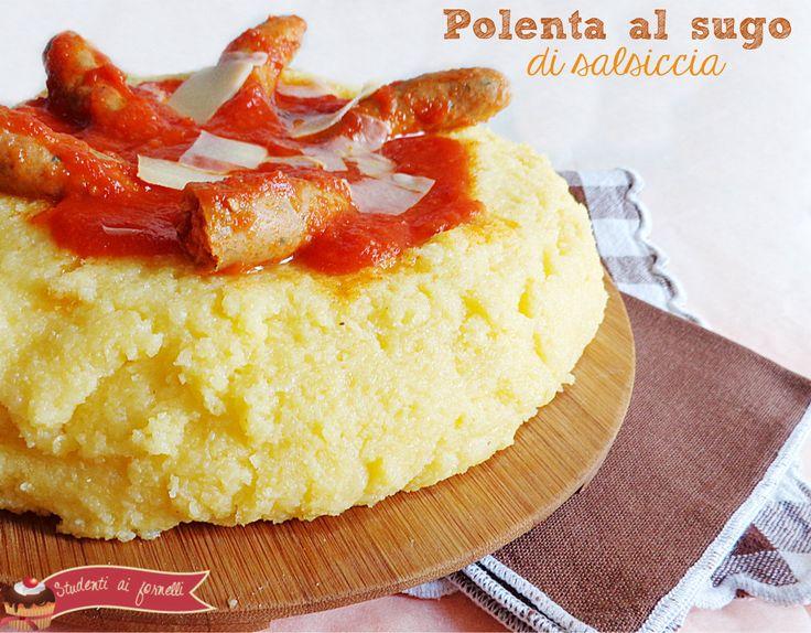 polenta al sugo di salsiccia ricetta primo piatto unico