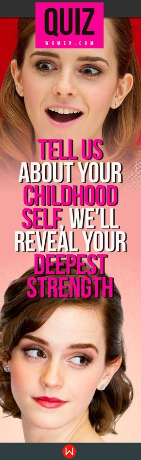 Quiz Tell Us About Your Childhood Self We Ll Reveal Deepest Strength