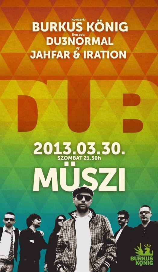 Official Flyer of a dub party arranged by Burkus König @ MÜSZI Budapest. Design by Csípős.