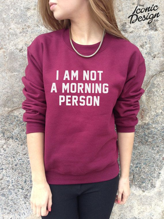 I Am Not A Morning Person Funny Fashion Slogan Jumper Top Sweater Tumblr on Etsy, $25.76