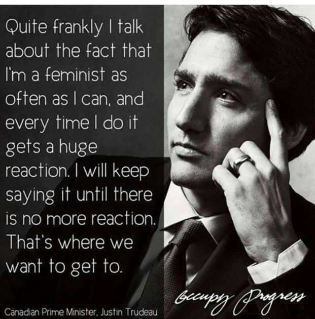 """We shouldn't be afraid of the word feminist,"" said Canadian PM Justin Trudeau at the World Economic Forum in Davos. ""Men and women should use it to describe themselves anytime they want."" https://www.youtube.com/watch?v=FUtRnkm1GlY"