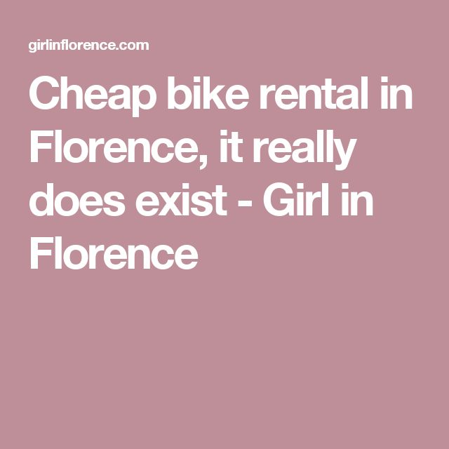 Cheap bike rental in Florence, it really does exist - Girl in Florence
