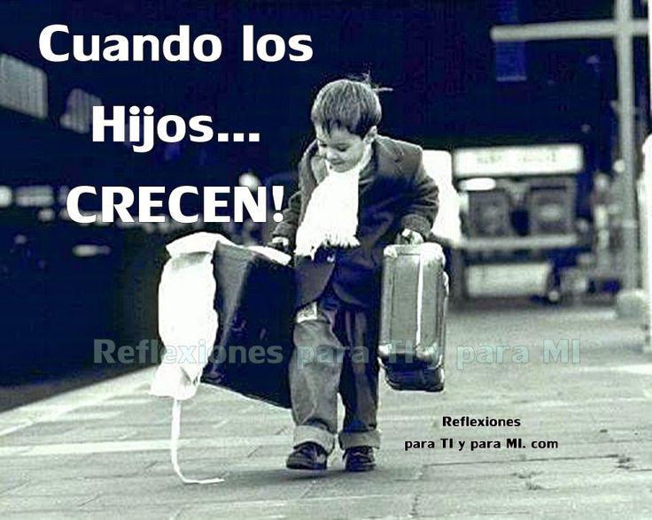 CUANDO LOS HIJOS CRECEN...