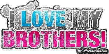 love my brother quotes | Love My Brothers - LayoutLocator - Search over 50,000+ Images for ...