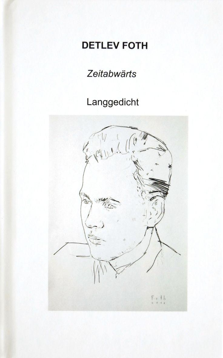 Detlev Foth / Zeitabwärts / Langgedicht /  Format 13×20 cm / 132 Seiten / ISBN 9781367497467 /  Veröffentlichungsdatum Juli 05, 2016