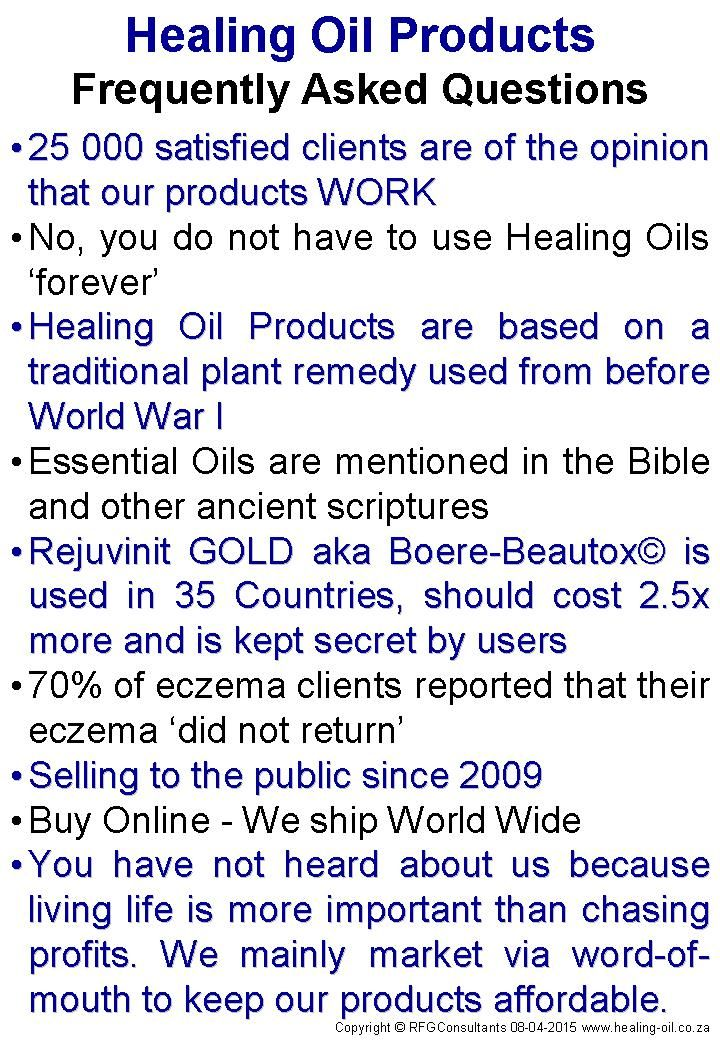 FAQ - Frequently Asked Questions regarding Healing Oil Products for eczema, acne, nail care, anti ageing and beauty products - www.healing-oil.co.za