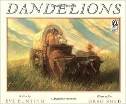 Dandelions by Eve Bunting {A Must Read Mentor Text for Westward Expansion and much more!} - Collaboration Cuties
