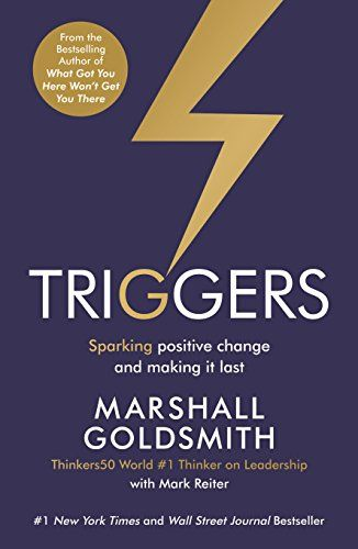Triggers: Sparking positive change and making it last de [Goldsmith, Marshall, Reiter, Mark]