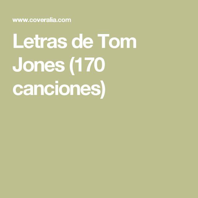 Letras de Tom Jones (170 canciones)