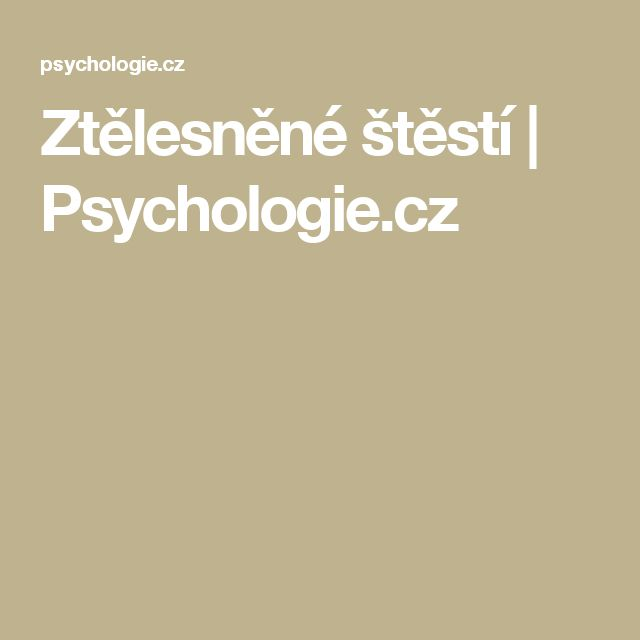 Ztělesněné štěstí | Psychologie.cz