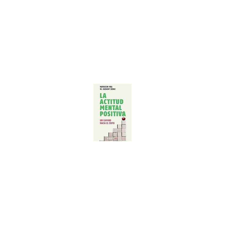 La actitud mental positiva/ Success Through A Positive Mental Attitude (Reprint) (Paperback) (Napoleon