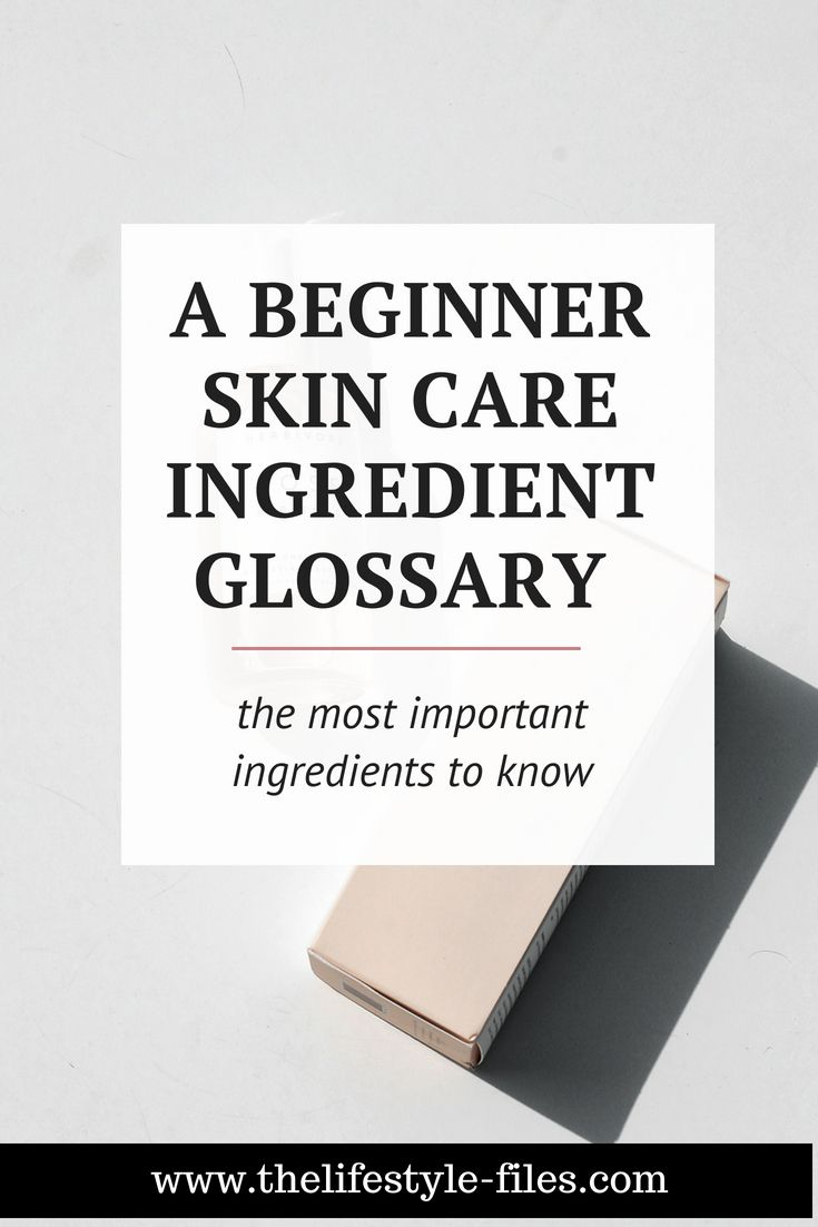 A Beginner S Guide To Skin Care Ingredients Skincare Ingredients