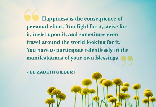 Elizabeth Gilbert quotesMahatma Gandhi, Remember This, Victor Hugo, Happy Quotes, Walt Whitman, Inspiration Quotes, Love Quotes, Leo Tolstoy, Thich Nhat Hanh