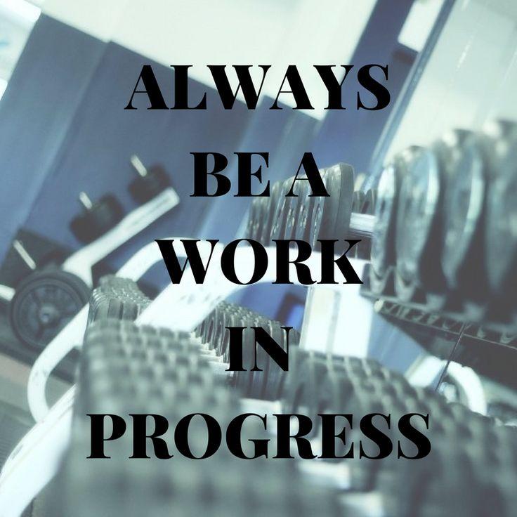 Always be a work in progress. http://newestweightloss.com #weightloss #diet #weightlossmotivation #fitspo