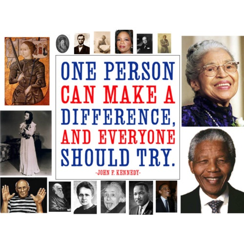 """""""One person can make a difference, and everyone should try."""""""