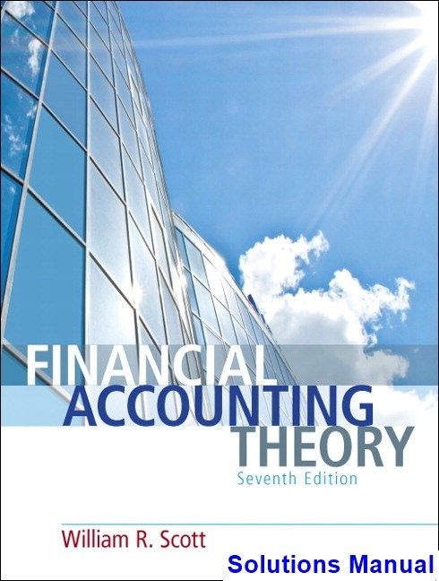 financial accounting theory canadian 7th edition scott solutions rh pinterest com Accounting Standards Financial Accounting Theory and Practice