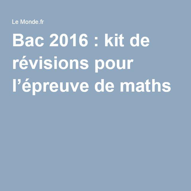 Bac 2016: kit de révisions pour l'épreuve de maths