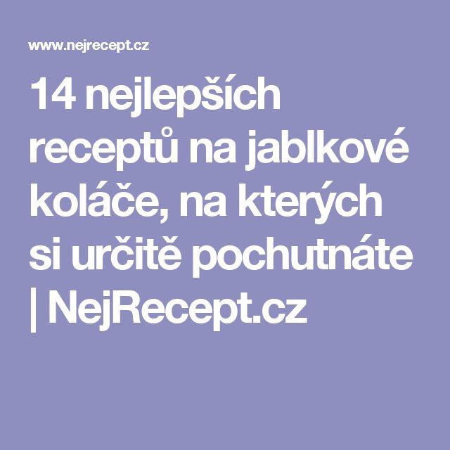 14 nejlepších receptů na jablkové koláče, na kterých si určitě pochutnáte | NejRecept.cz