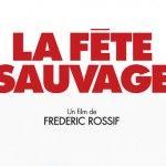 La Fête Sauvage, filmul de deschidere al Pelicam