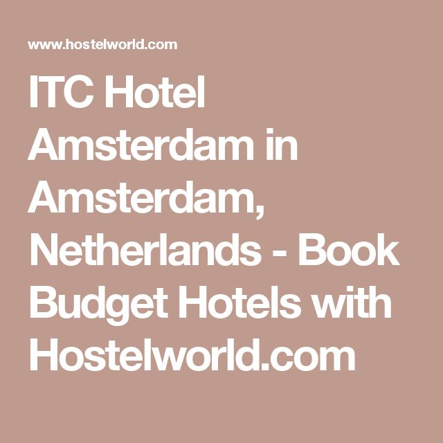 ITC Hotel Amsterdam in Amsterdam, Netherlands  - Book Budget Hotels with Hostelworld.com