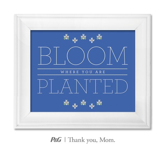 """""""Bloom where you are planted.""""  In the spirit of Mother's Day, tweet the words of wisdom she passed down to you with #momswisdom or post on https://www.facebook.com/thankyoumom"""