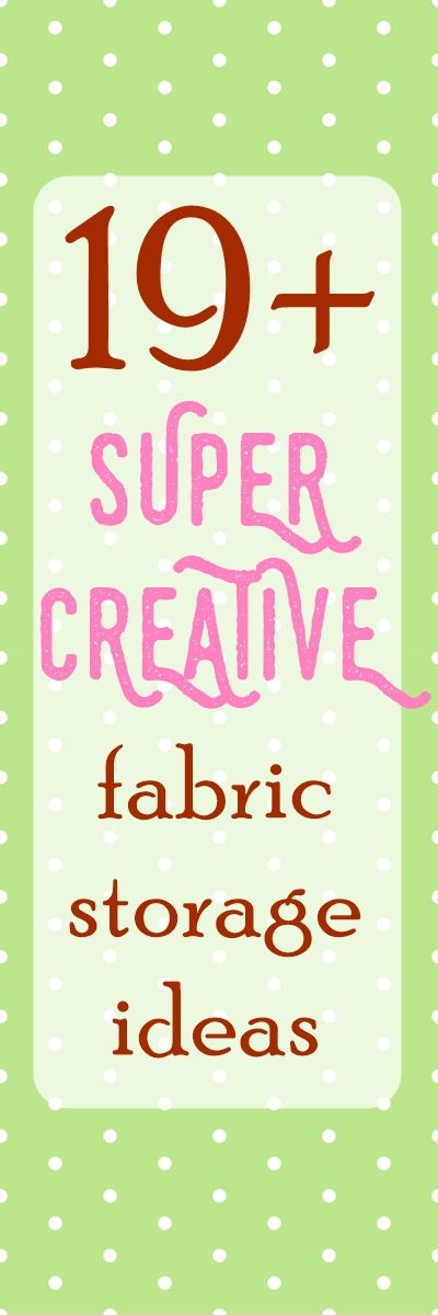 11 WONDERFUL Fabric Storage Ideas for Sewing