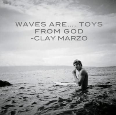 .: Beaches Life, Surfing Quotes, Rayban Sunglasses, Ocean Inspiration, Clay Marzo, Claymarzo, Inspiration Quotes, Surfers, Waves Are Toys From God
