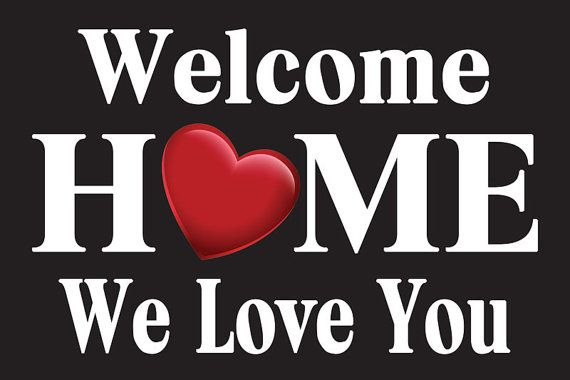 WELCOME HOME Poster or Banner can be ANY size--just let us know! We will send your ELECTRONIC ART FILE to you in the size of your choosing--to