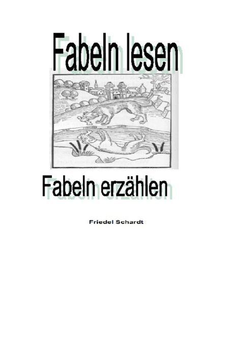 #Fabeln lesen - #Fabeln erzählen, #Unterrichtsreihe für 5-8 St. Im Wechsel vo