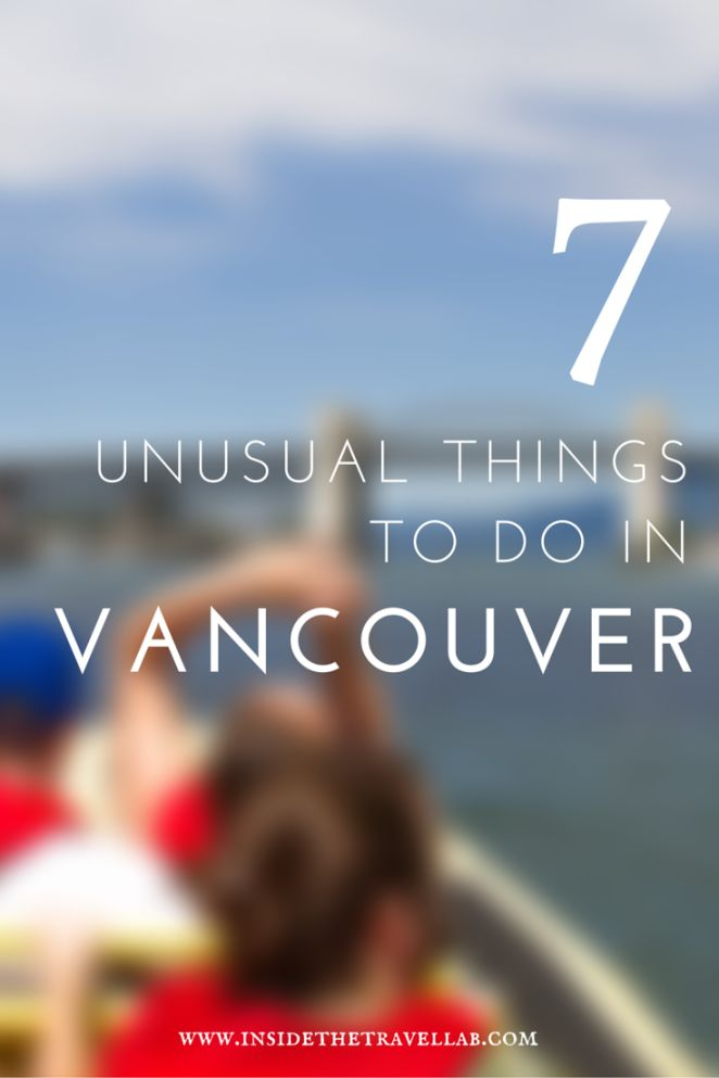 7 Unusual Things To Do In Vancouver
