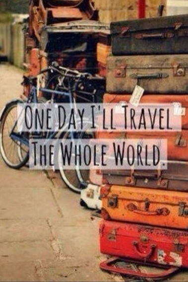 one day i'll travel the whole world