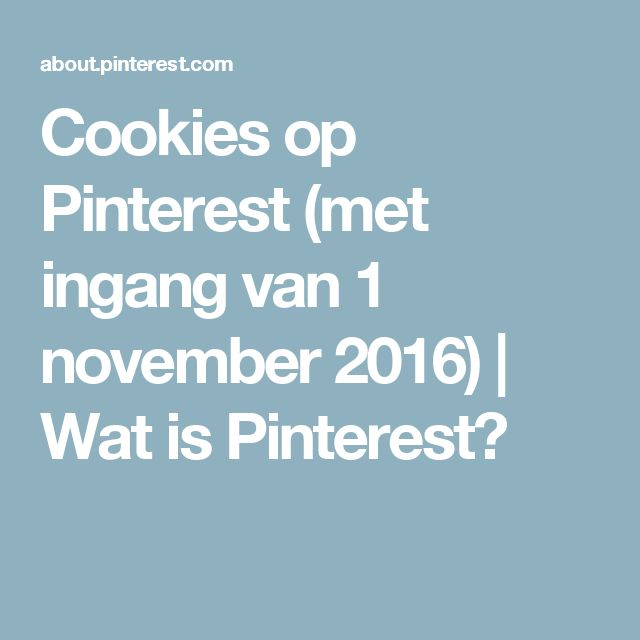 Cookies op Pinterest (met ingang van 1 november 2016)   Wat is Pinterest?