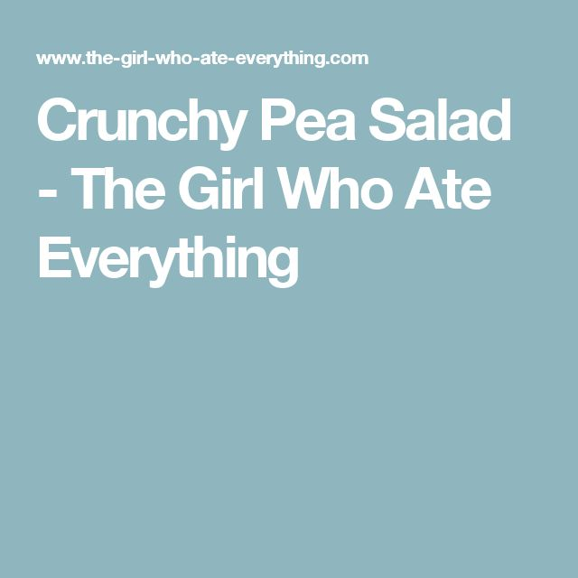 Crunchy Pea Salad - The Girl Who Ate Everything