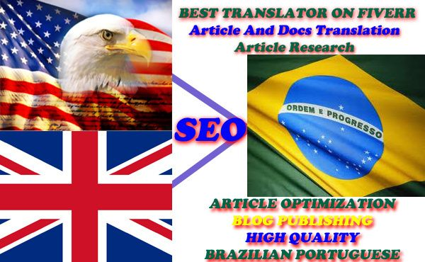 Brtopseo will translate your 500 words article, english to brazilian portuguese and optimize the article for your keyword in 48hrs maximum for $5, only on fiverr.com #English_to_Brazilian_Portuguese #translation #Translate_English_to_Portuguese_Brazil #English_Translation #English_to_Portuguese_Translation