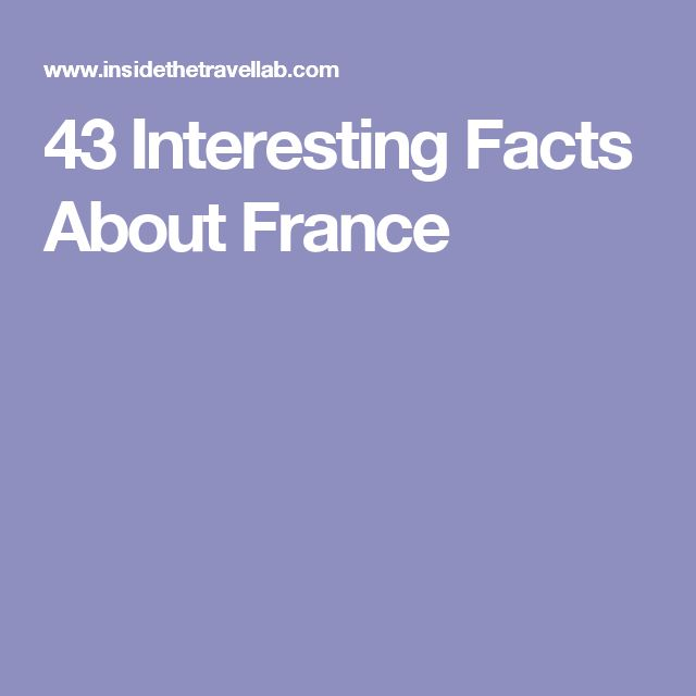 43 Interesting Facts About France