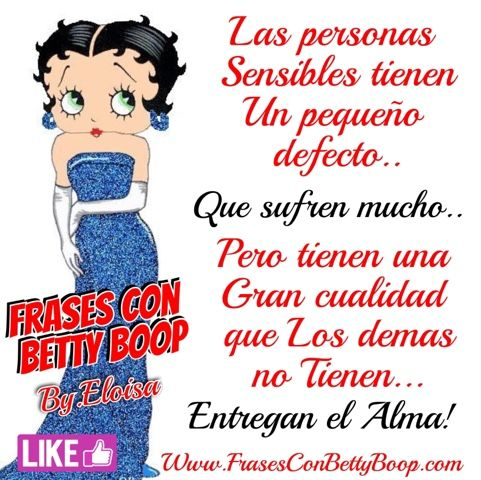Frases Con Betty Boopcom Las Personas Sensibles Personas