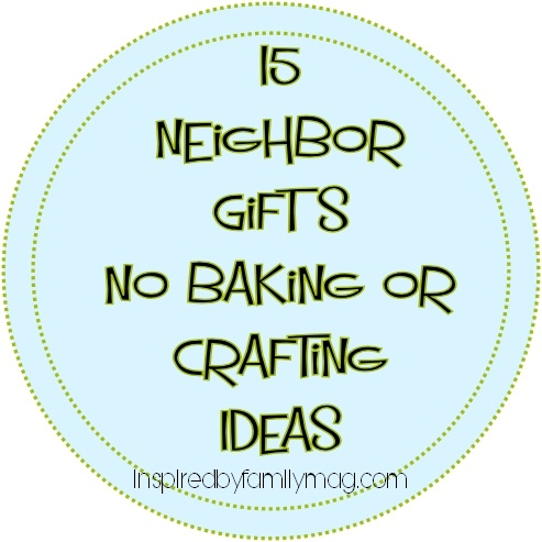 Cute Neighbor gift ideas...store bought for the last minute gifts