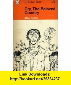 Cry The Beloved Country - A Story of Comfort In Desolation Alan Paton ,   ,  , ASIN: B0016ZSMHQ , tutorials , pdf , ebook , torrent , downloads , rapidshare , filesonic , hotfile , megaupload , fileserve