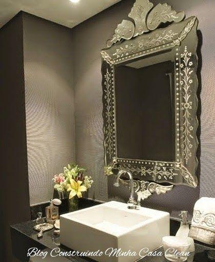 Construindo Minha Casa Clean: Espelhos Venezianos para Decorar e Encantar!!! 30 Ambientes Maravilhosos!