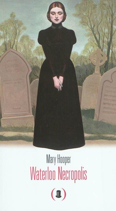 Waterloo Necropolis par Mary Hooper paru aux Ed. des Grandes personnes en 2011. Mon avis : sont orphelines et survivent péniblement dans des quartiers défavorisés. À 16 ans, Grace subit un viol et se retrouve avec un enfant mort-né. La sage-femme qui l'a aidé à accoucher lui propose de cacher son bébé dans le cercueil d'un défunt aisé. À cette époque-là, pour cause de peste et choléra les cimetières de Londres affichent complets... (Pour lire la suite, cliquez sur la couverture).