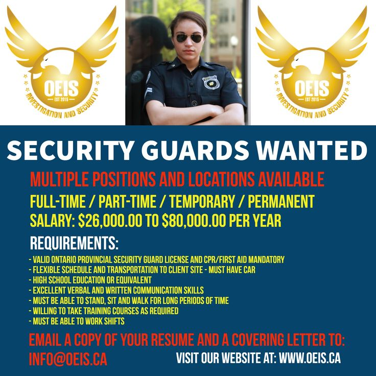 SECURITY GUARDS WANTED!!! We are hiring!! Full and part-time positions available. Send us your resume and covering letter today to info@oeis.ca