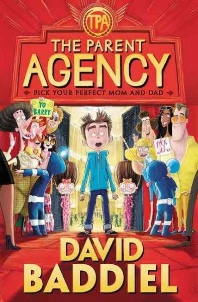 The Parent Agency : Pick Your Perfect Mom and Dad / by David Baddiel